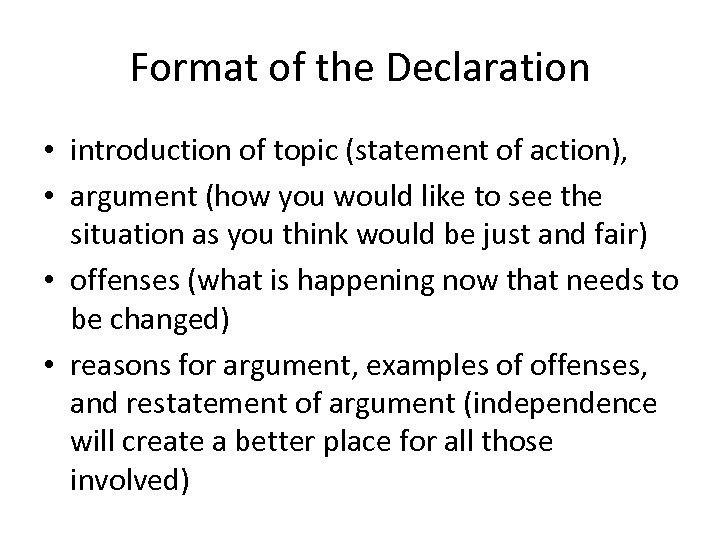 Format of the Declaration • introduction of topic (statement of action), • argument (how