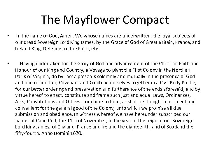 The Mayflower Compact • In the name of God, Amen. We whose names are