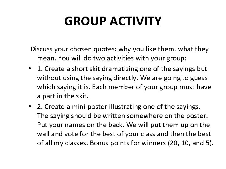 GROUP ACTIVITY Discuss your chosen quotes: why you like them, what they mean. You