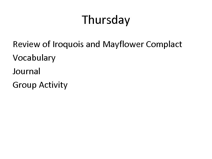 Thursday Review of Iroquois and Mayflower Complact Vocabulary Journal Group Activity