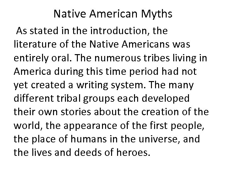 Native American Myths As stated in the introduction, the literature of the Native Americans