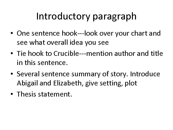 Introductory paragraph • One sentence hook---look over your chart and see what overall idea