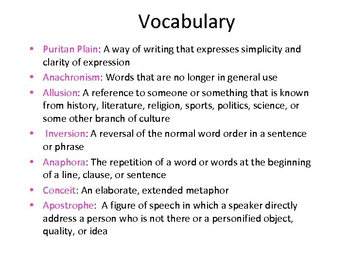 Vocabulary • Puritan Plain: A way of writing that expresses simplicity and clarity of