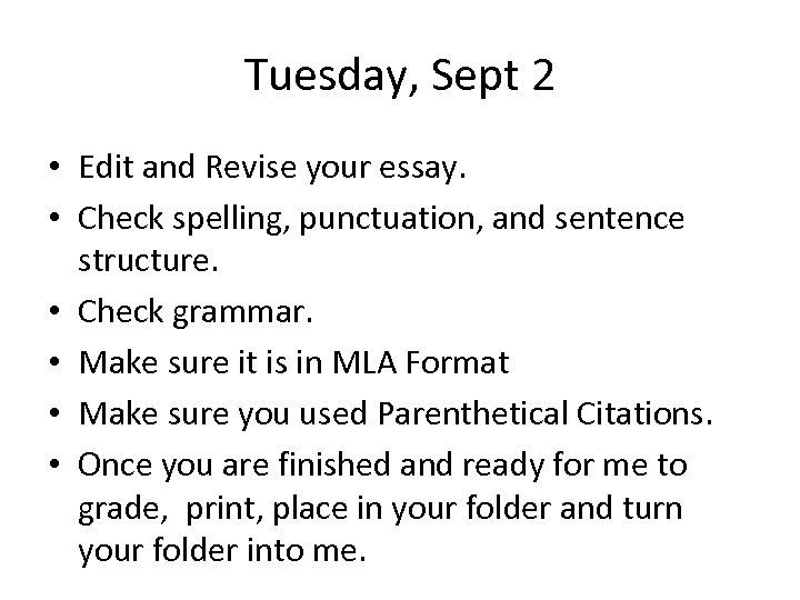Tuesday, Sept 2 • Edit and Revise your essay. • Check spelling, punctuation, and