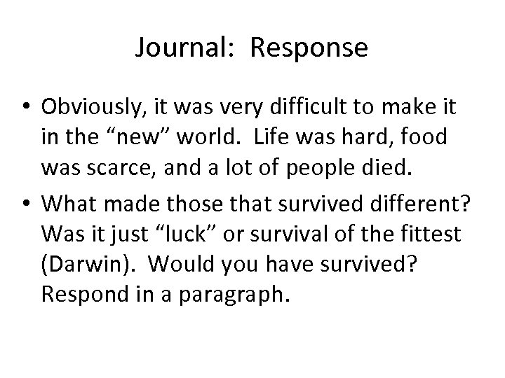 "Journal: Response • Obviously, it was very difficult to make it in the ""new"""