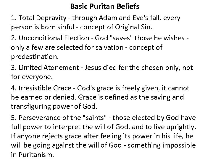 Basic Puritan Beliefs 1. Total Depravity - through Adam and Eve's fall, every person