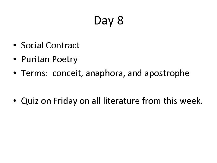 Day 8 • Social Contract • Puritan Poetry • Terms: conceit, anaphora, and apostrophe