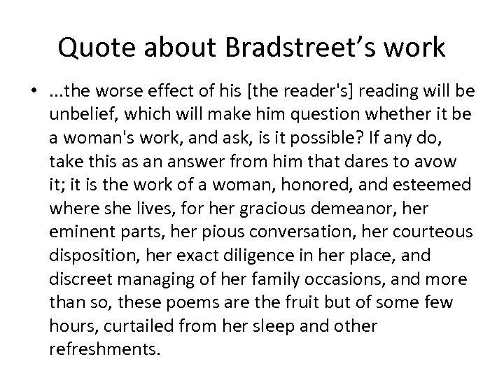 Quote about Bradstreet's work • . . . the worse effect of his [the