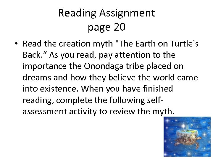 Reading Assignment page 20 • Read the creation myth
