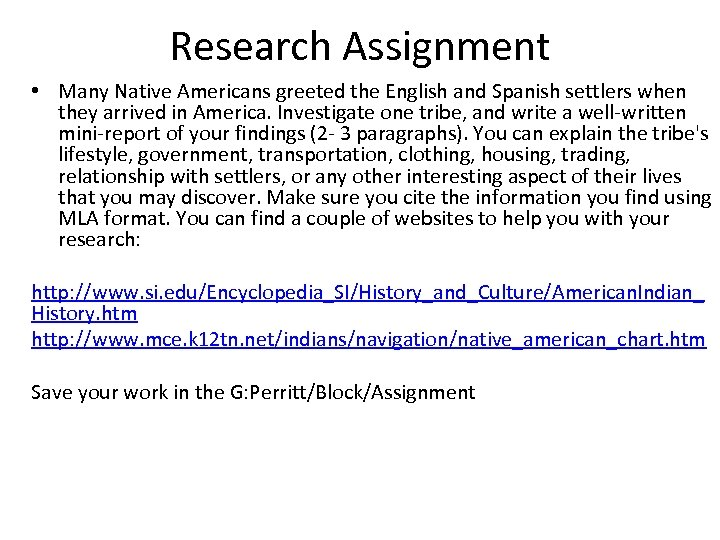 Research Assignment • Many Native Americans greeted the English and Spanish settlers when they