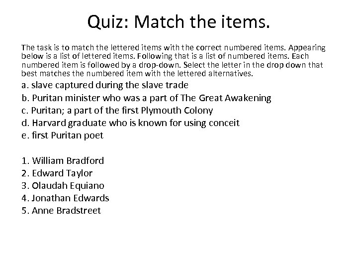 Quiz: Match the items. The task is to match the lettered items with the
