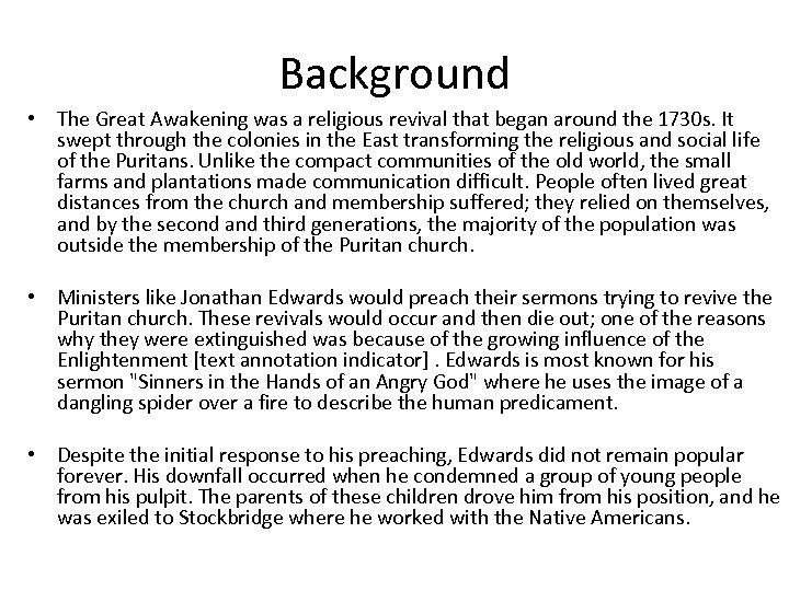Background • The Great Awakening was a religious revival that began around the 1730
