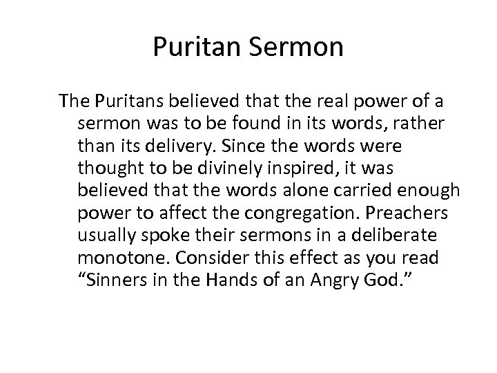 Puritan Sermon The Puritans believed that the real power of a sermon was to