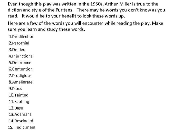 Even though this play was written in the 1950 s, Arthur Miller is true