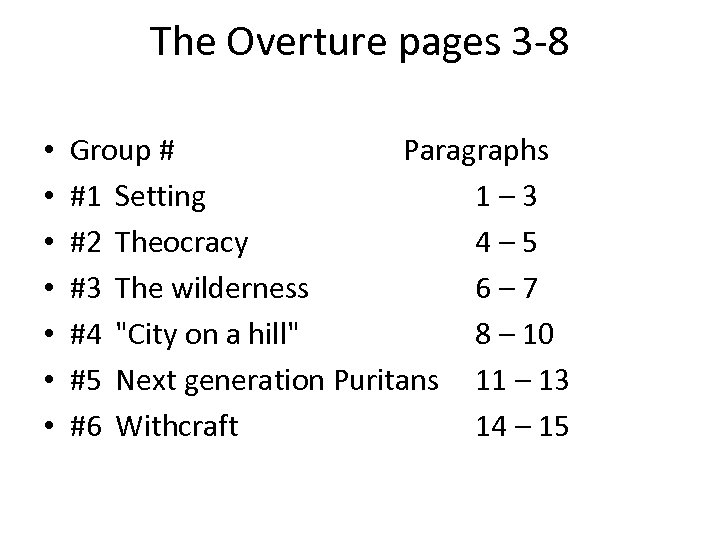 The Overture pages 3 -8 • • Group # Paragraphs #1 Setting 1 –