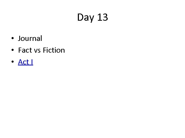 Day 13 • Journal • Fact vs Fiction • Act I