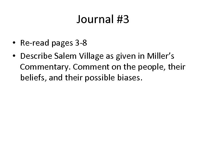 Journal #3 • Re-read pages 3 -8 • Describe Salem Village as given in
