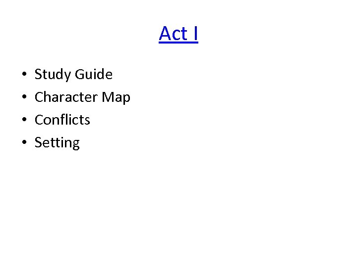 Act I • • Study Guide Character Map Conflicts Setting
