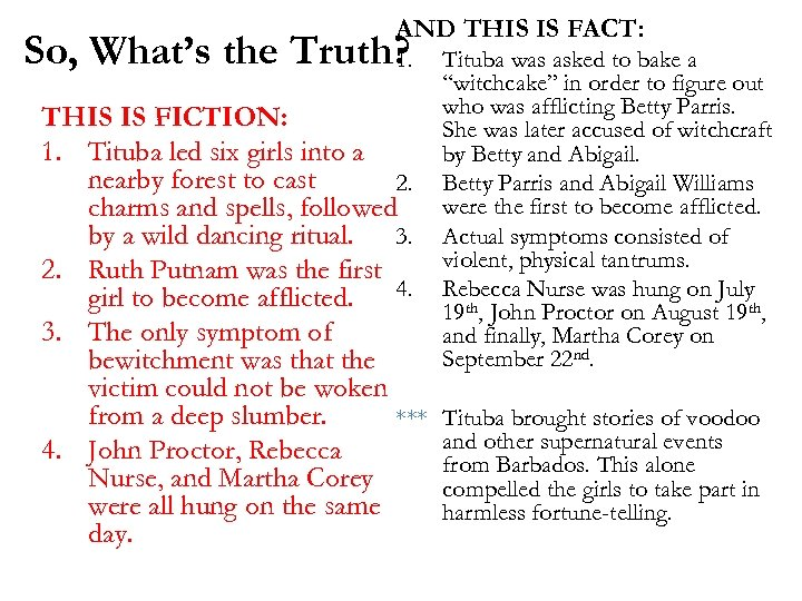 AND THIS IS FACT: So, What's the Truth? 1. THIS IS FICTION: 1. Tituba