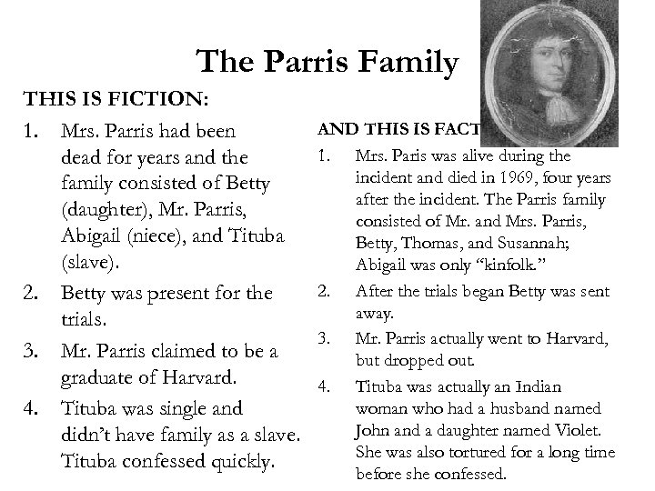 The Parris Family THIS IS FICTION: 1. Mrs. Parris had been dead for years