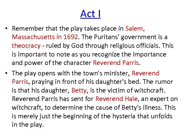 Act I • Remember that the play takes place in Salem, Massachusetts in 1692.