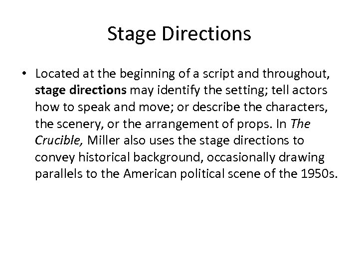 Stage Directions • Located at the beginning of a script and throughout, stage directions