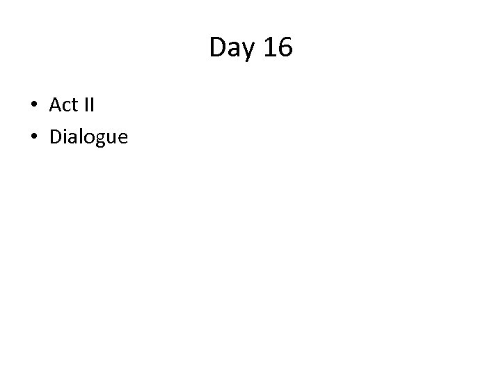 Day 16 • Act II • Dialogue