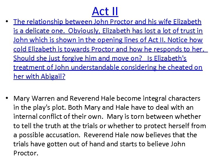 Act II • The relationship between John Proctor and his wife Elizabeth is a