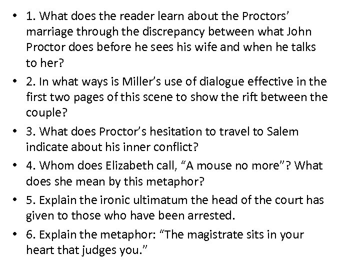 • 1. What does the reader learn about the Proctors' marriage through the