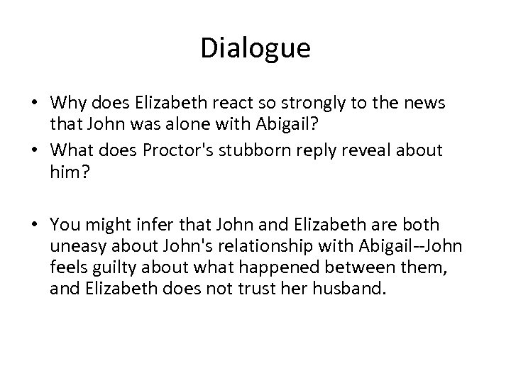 Dialogue • Why does Elizabeth react so strongly to the news that John was