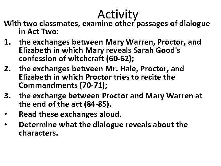 Activity With two classmates, examine other passages of dialogue in Act Two: 1. the