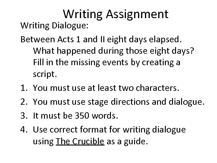 Writing Assignment Writing Dialogue: Between Acts 1 and II eight days elapsed. What happened