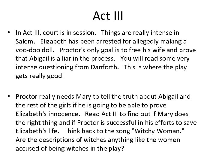 Act III • In Act III, court is in session. Things are really intense