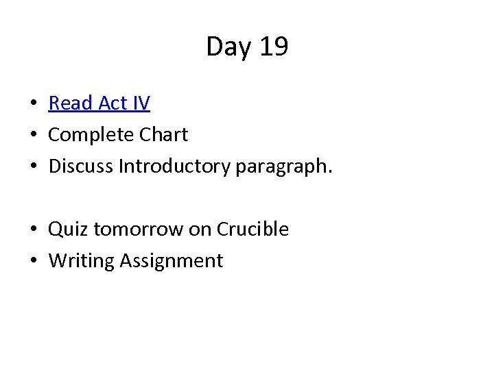 Day 19 • Read Act IV • Complete Chart • Discuss Introductory paragraph. •
