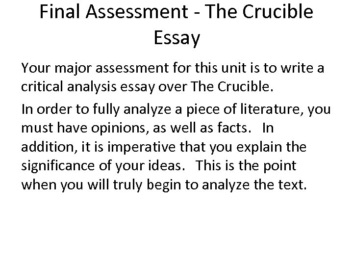 Final Assessment - The Crucible Essay Your major assessment for this unit is to