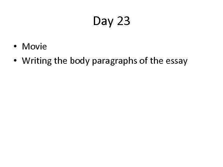 Day 23 • Movie • Writing the body paragraphs of the essay