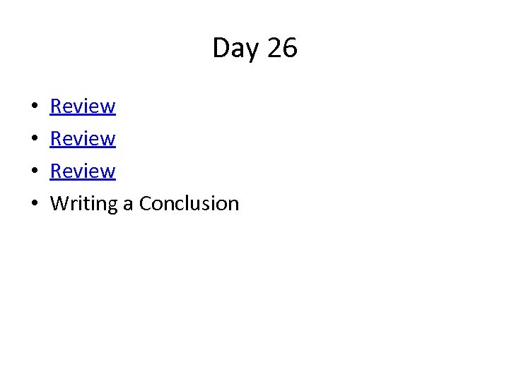 Day 26 • • Review Writing a Conclusion