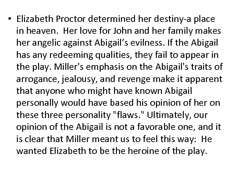 • Elizabeth Proctor determined her destiny-a place in heaven. Her love for John
