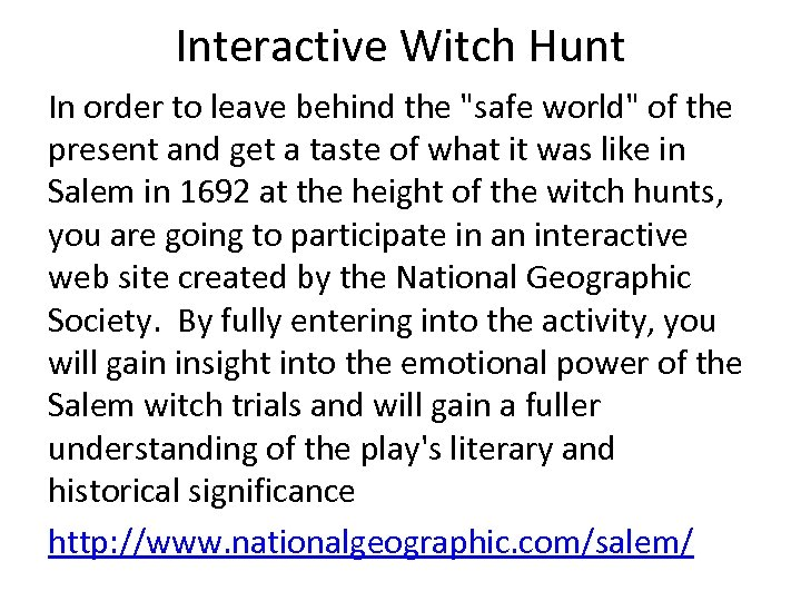 Interactive Witch Hunt In order to leave behind the