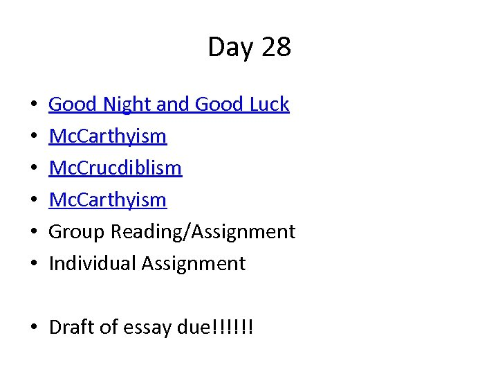 Day 28 • • • Good Night and Good Luck Mc. Carthyism Mc. Crucdiblism