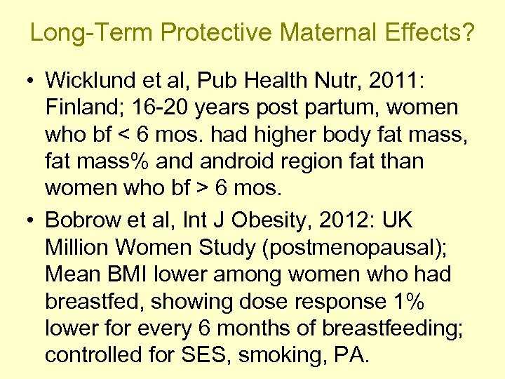 Long-Term Protective Maternal Effects? • Wicklund et al, Pub Health Nutr, 2011: Finland; 16