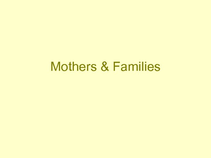Mothers & Families