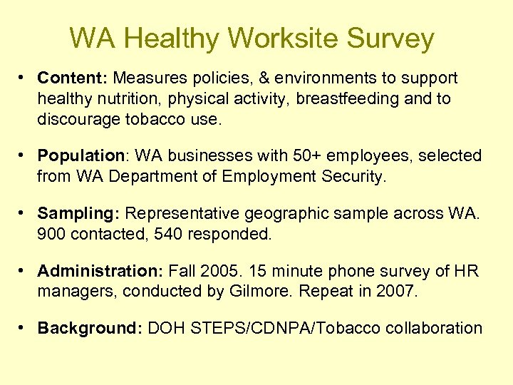 WA Healthy Worksite Survey • Content: Measures policies, & environments to support healthy nutrition,