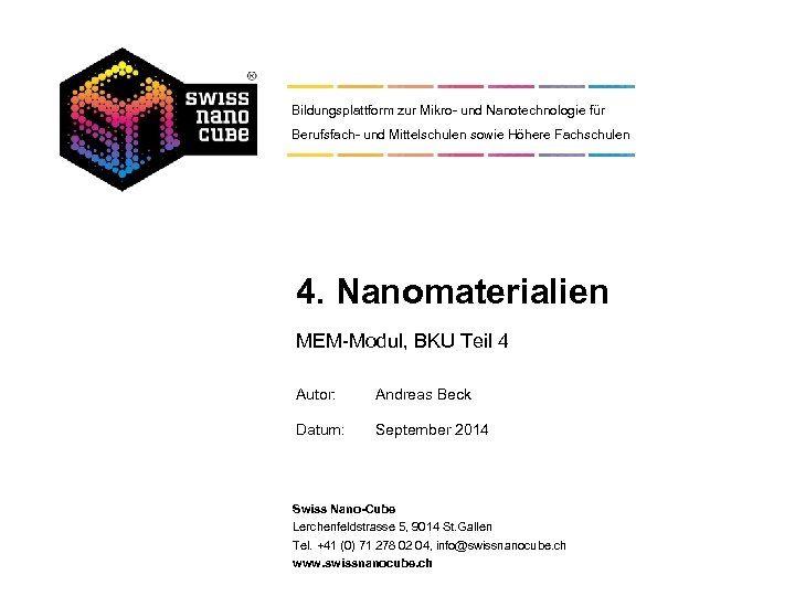 Bildungsplattform zur Mikro- und Nanotechnologie für Berufsfach- und Mittelschulen sowie Höhere Fachschulen 4. Nanomaterialien