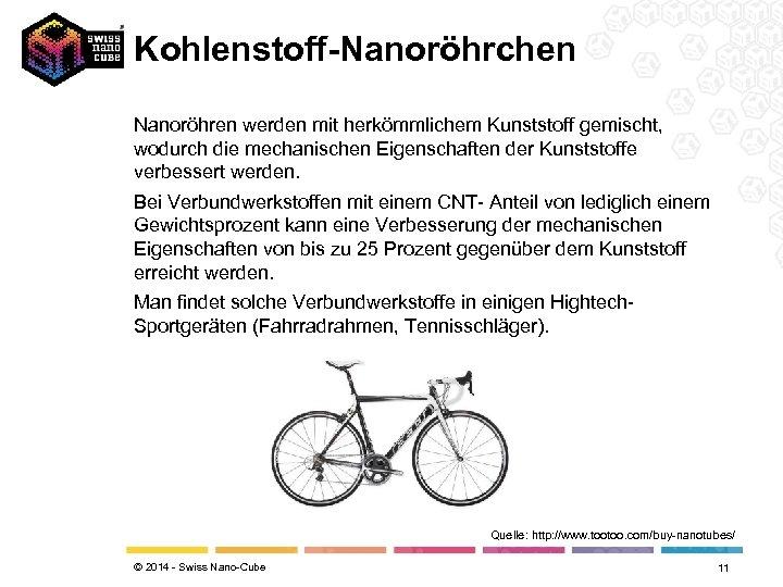 Kohlenstoff-Nanoröhrchen Nanoröhren werden mit herkömmlichem Kunststoff gemischt, wodurch die mechanischen Eigenschaften der Kunststoffe verbessert