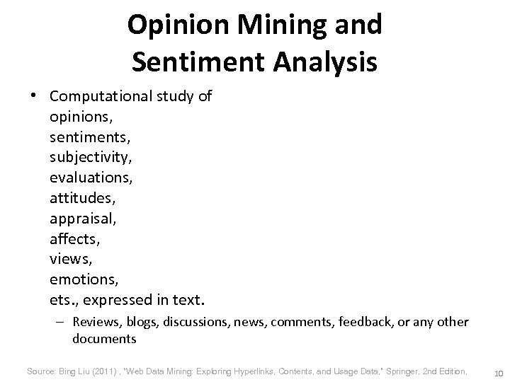 Opinion Mining and Sentiment Analysis • Computational study of opinions, sentiments, subjectivity, evaluations, attitudes,