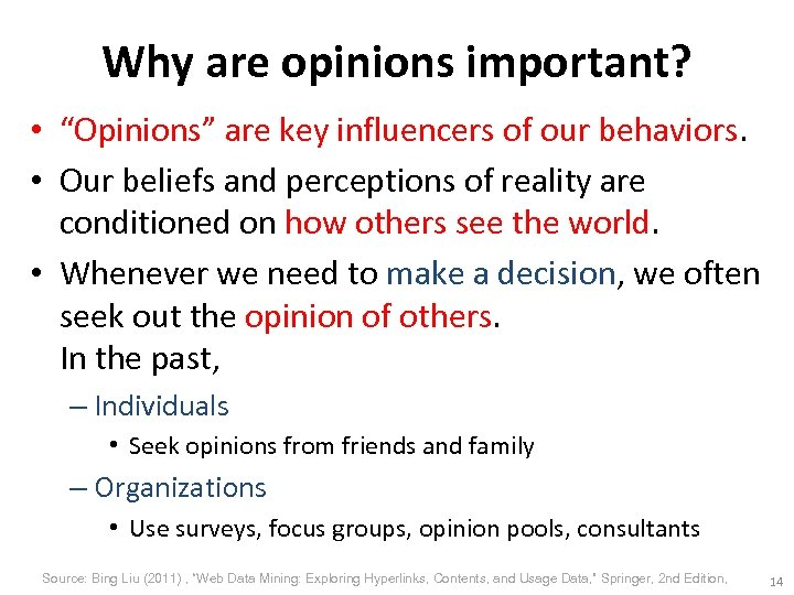 "Why are opinions important? • ""Opinions"" are key influencers of our behaviors. • Our"