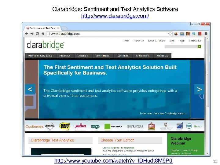 Clarabridge: Sentiment and Text Analytics Software http: //www. clarabridge. com/ http: //www. youtube. com/watch?