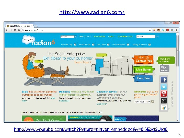 http: //www. radian 6. com/ http: //www. youtube. com/watch? feature=player_embedded&v=8 i 6 Exg 3