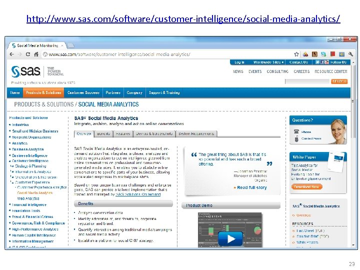 http: //www. sas. com/software/customer-intelligence/social-media-analytics/ 23
